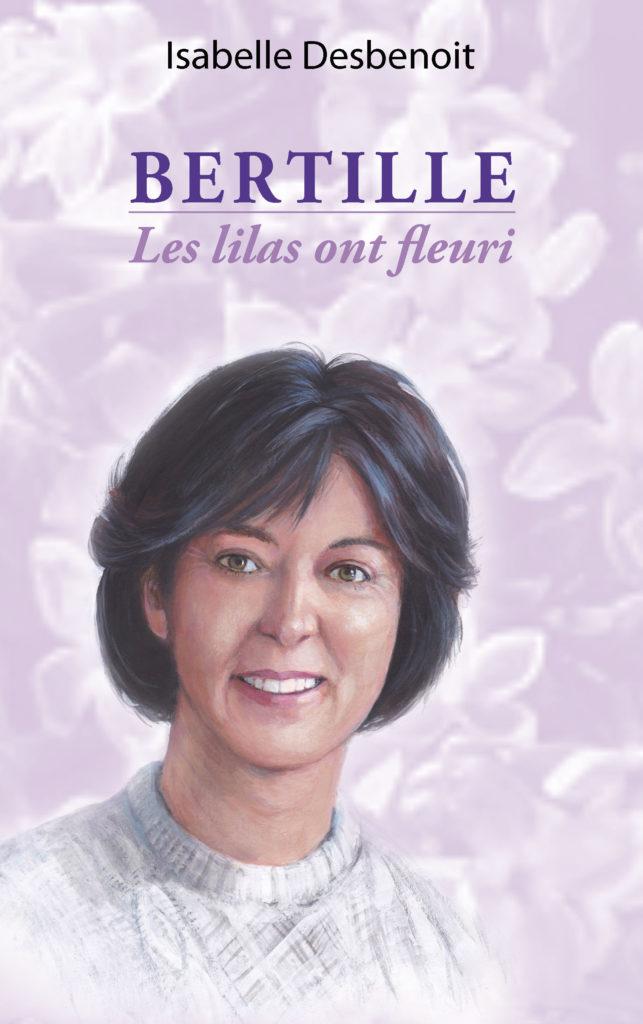 Première de couverture de Bertille les lilas ont fleuri par Isabelle Desbenoit publié chez BoD en mars 2019