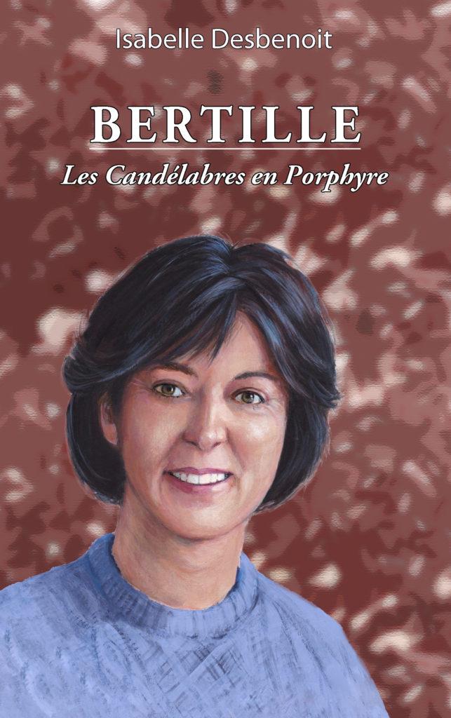 couverture livre Isabelle Desbenoit : Bertille, les Candélabres en Porphyre
